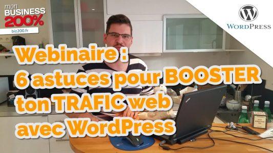 097 – Atelier : 6 astuces pour BOOSTER ton TRAFIC web et référencement avec WordPress