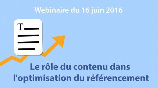 Le rôle du contenu dans l'optimisation du référencement (Webinaire du 16 juin 2016)
