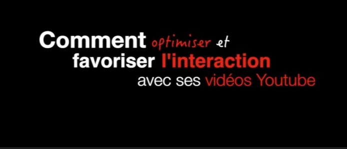 Optimiser un appel à l'action, favoriser l'interaction et le référencement d'une video Youtube