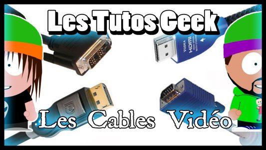Tuto Informatique #10 – Les différents Cables Vidéo (VGA,DVI,HDMI,…)