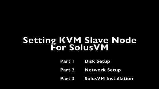 How To Setup Virtualisation With KVM On A CentOS (SolusVM Slave)
